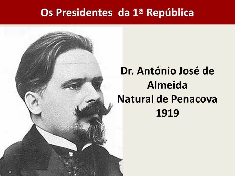 Dr. António José de Almeida Natural de Penacova 1919