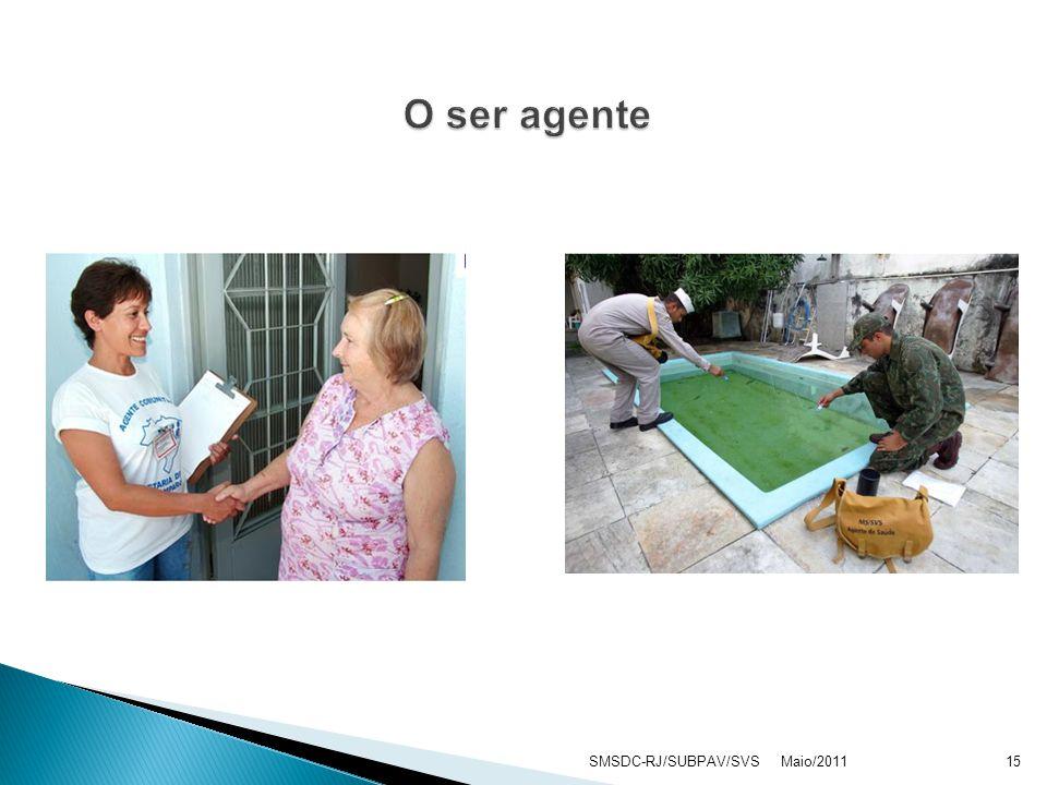 O ser agente SMSDC-RJ/SUBPAV/SVS Maio/2011