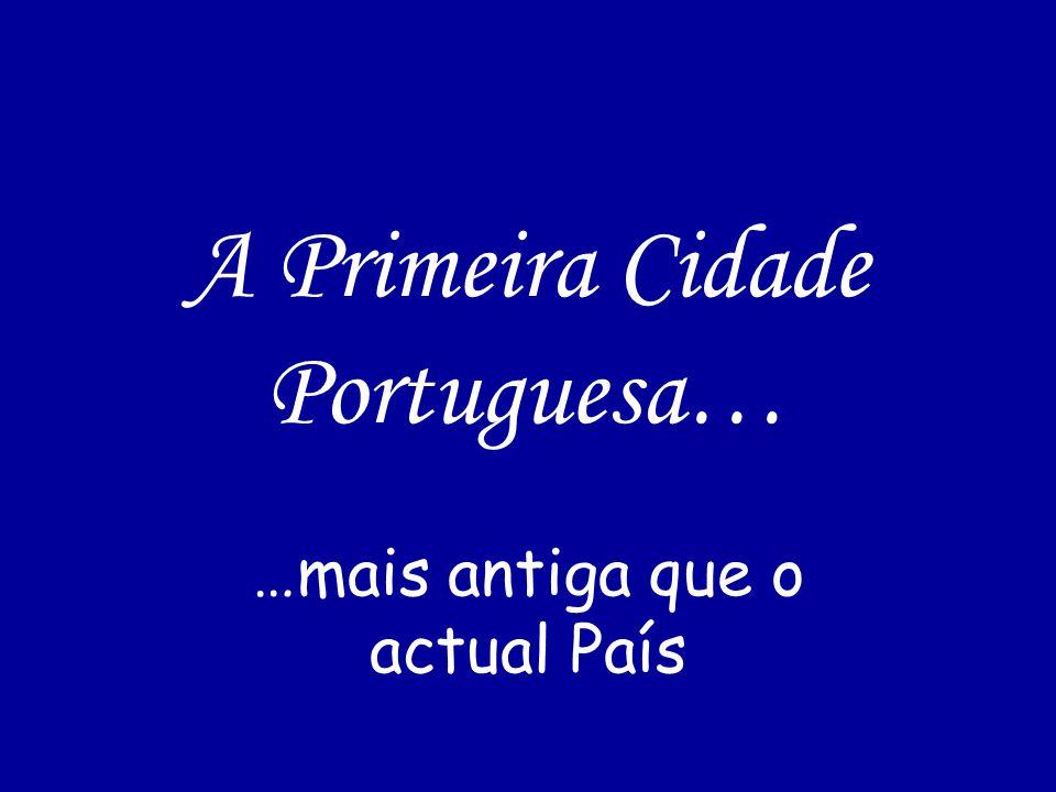 A Primeira Cidade Portuguesa…