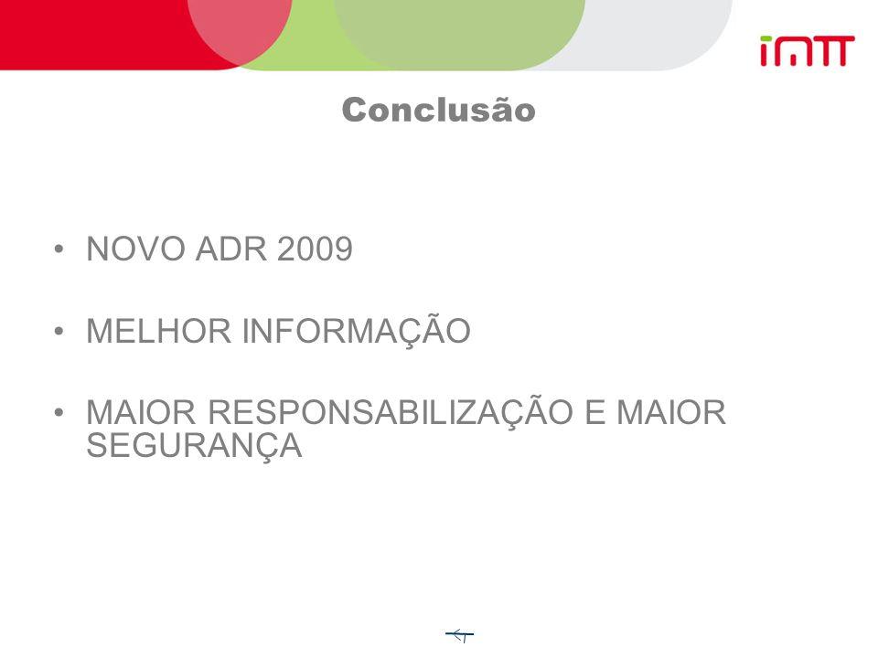 Conclusão NOVO ADR 2009 MELHOR INFORMAÇÃO MAIOR RESPONSABILIZAÇÃO E MAIOR SEGURANÇA