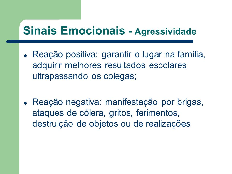 Sinais Emocionais - Agressividade