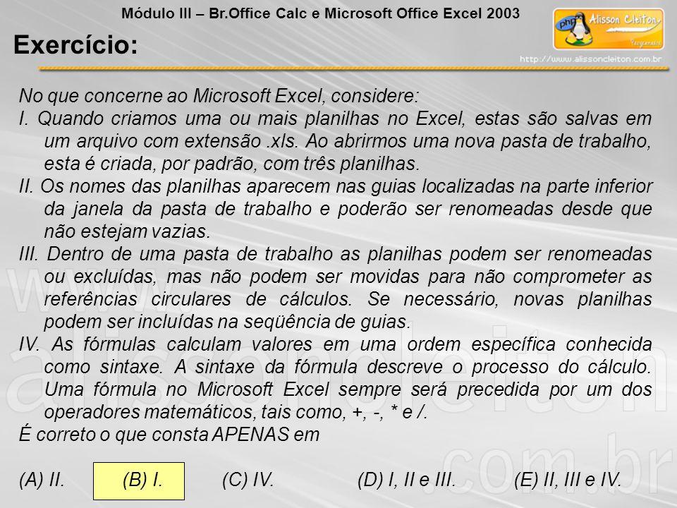 Exercício: No que concerne ao Microsoft Excel, considere: