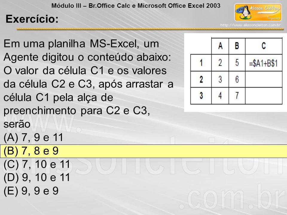 Em uma planilha MS-Excel, um Agente digitou o conteúdo abaixo: