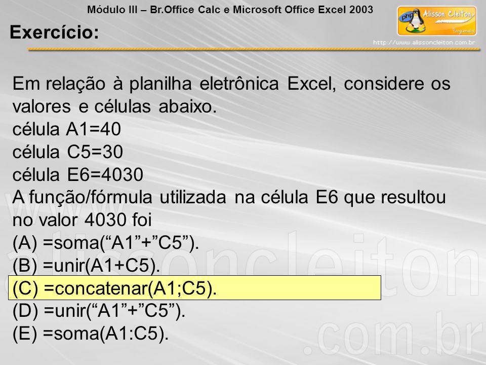 A função/fórmula utilizada na célula E6 que resultou no valor 4030 foi