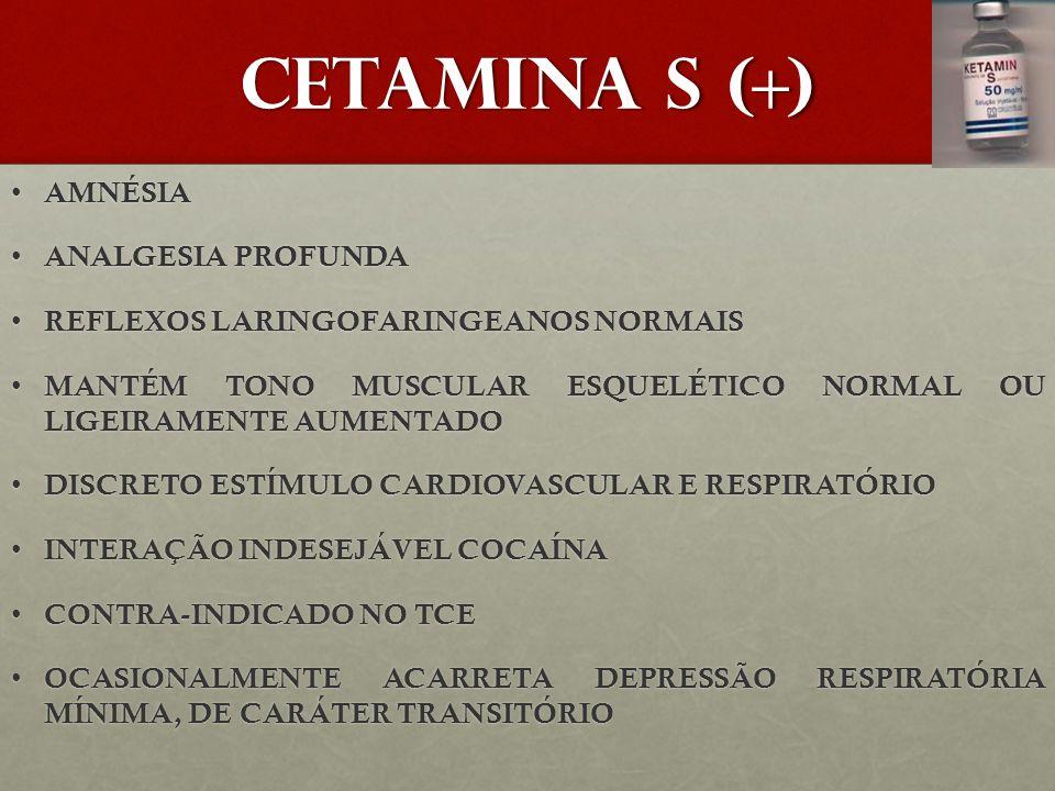 CETAMINA S (+) AMNÉSIA ANALGESIA PROFUNDA