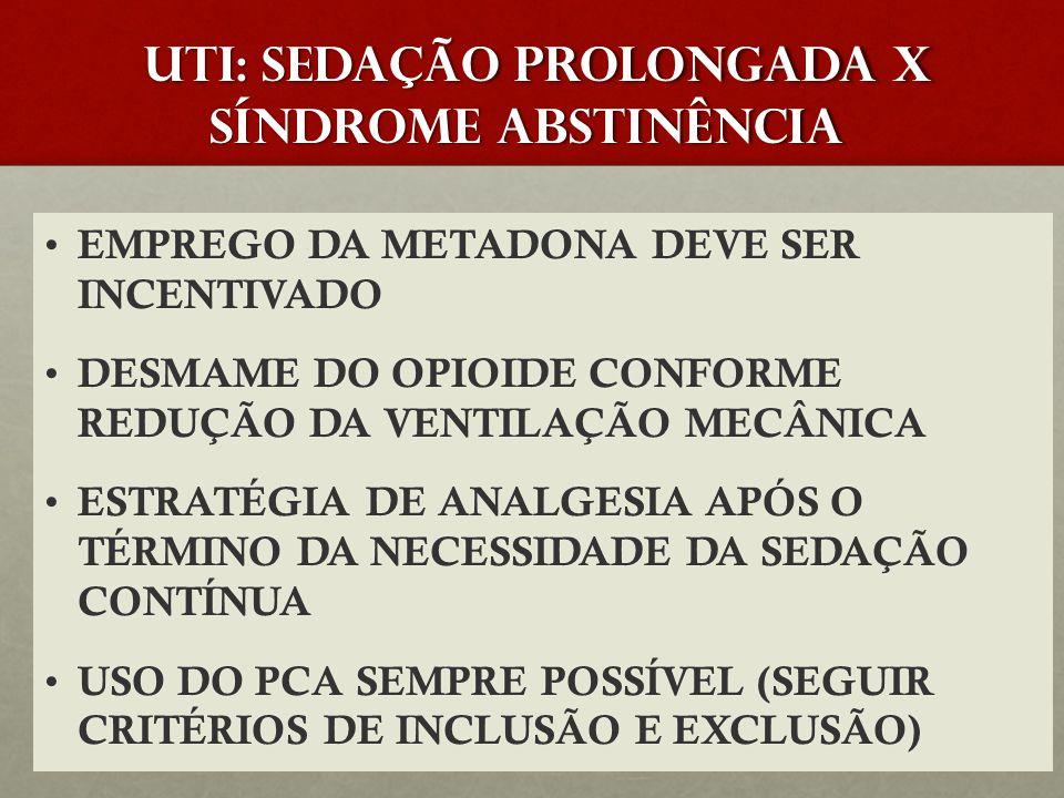 UTI: SEDAÇÃO PROLONGADA X Síndrome abstinência