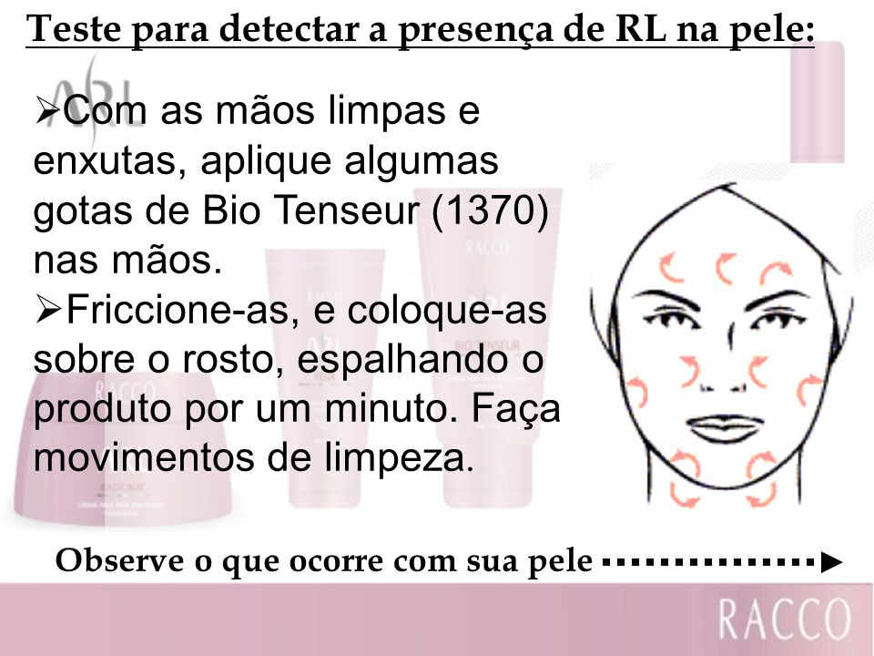 Teste para detectar a presença de RL na pele: