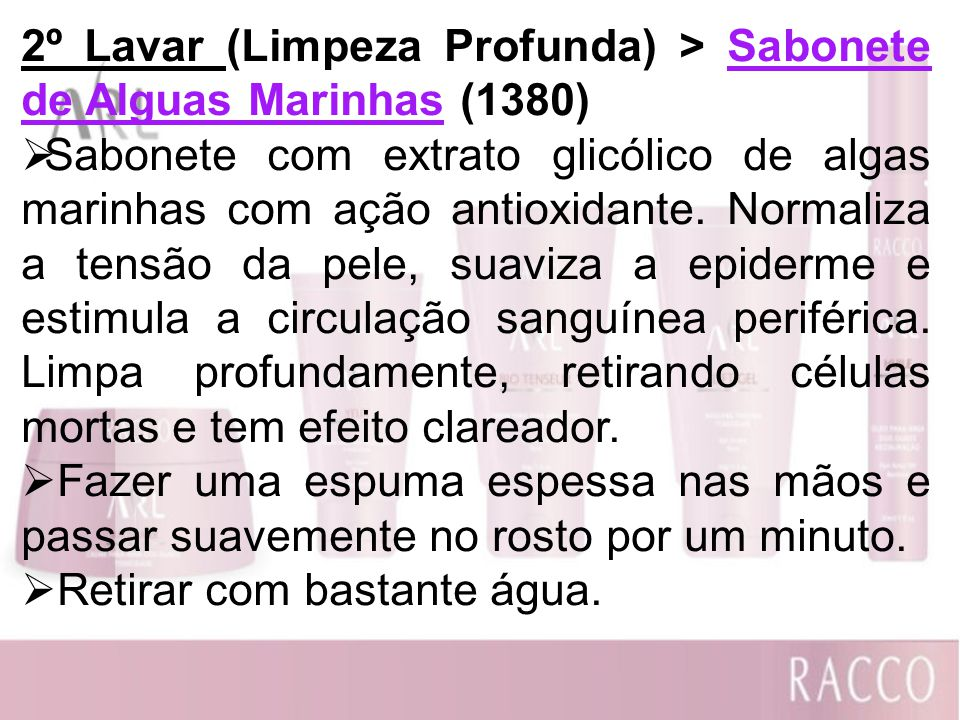 2º Lavar (Limpeza Profunda) > Sabonete de Alguas Marinhas (1380)