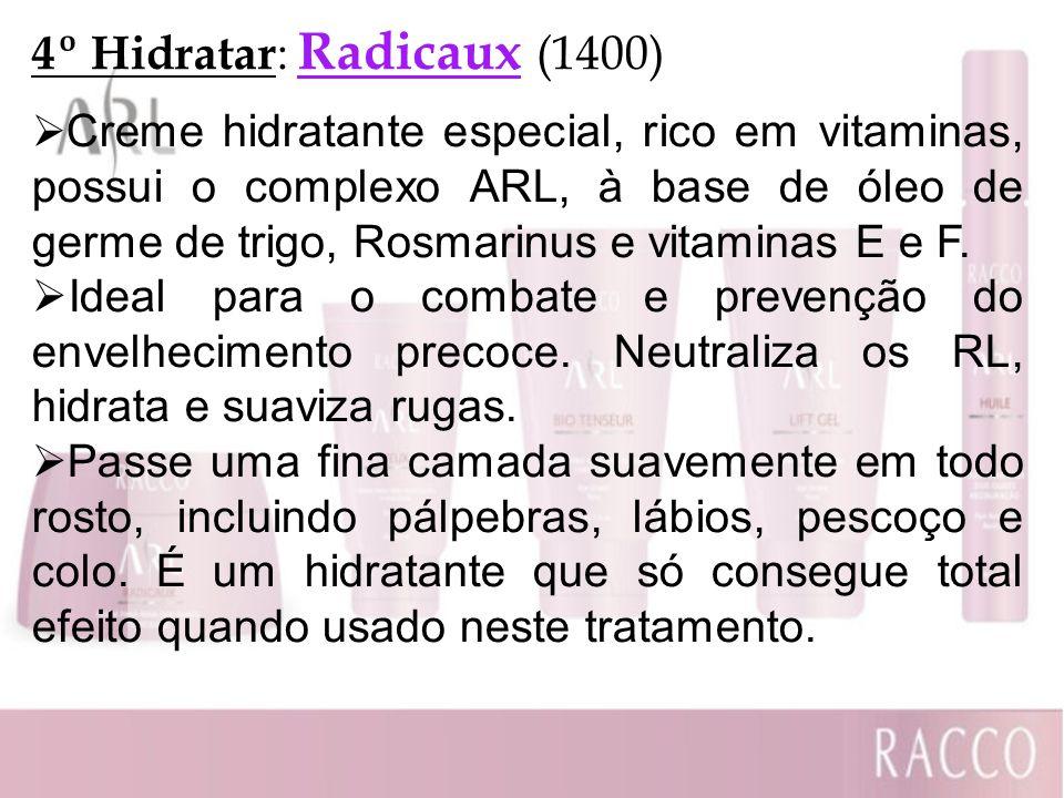 4º Hidratar: Radicaux (1400)