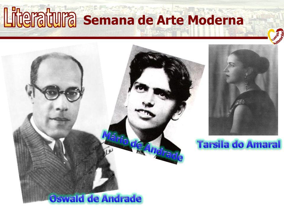Literatura Semana de Arte Moderna Mário de Andrade Tarsila do Amaral