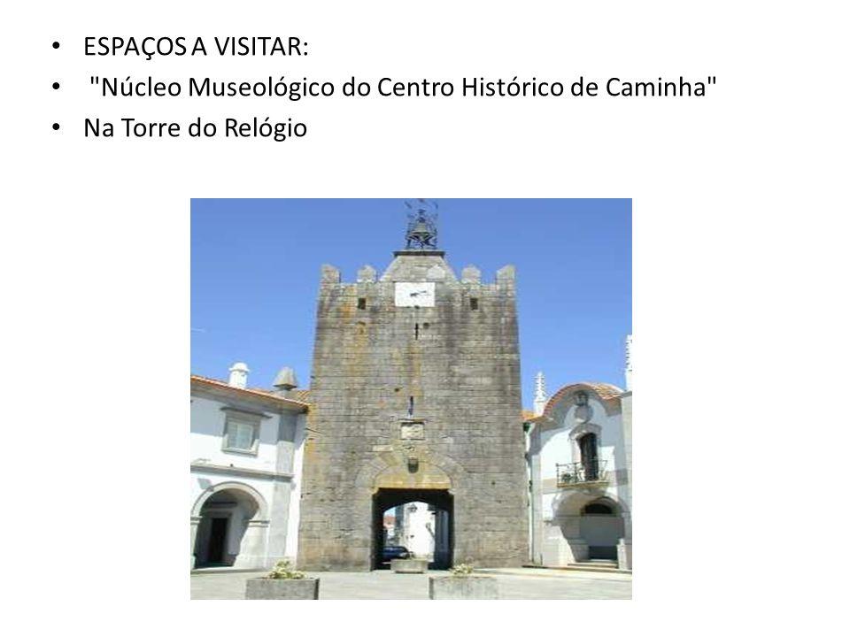 ESPAÇOS A VISITAR: Núcleo Museológico do Centro Histórico de Caminha Na Torre do Relógio