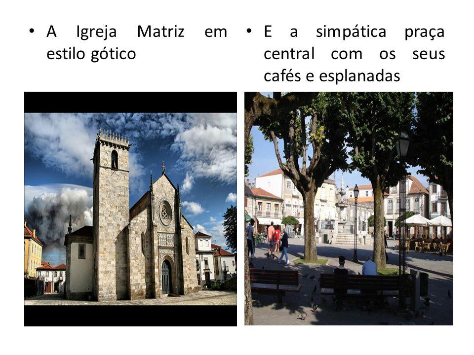 A Igreja Matriz em estilo gótico