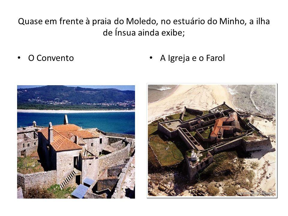 Quase em frente à praia do Moledo, no estuário do Minho, a ilha de Ínsua ainda exibe;