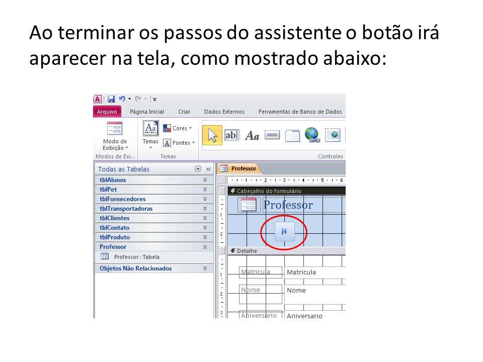 Ao terminar os passos do assistente o botão irá aparecer na tela, como mostrado abaixo:
