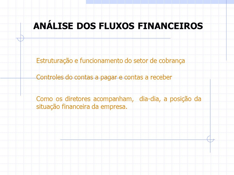 ANÁLISE DOS FLUXOS FINANCEIROS
