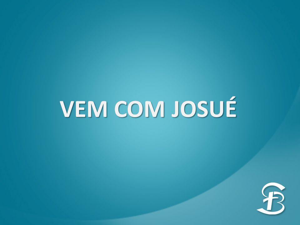 VEM COM JOSUÉ