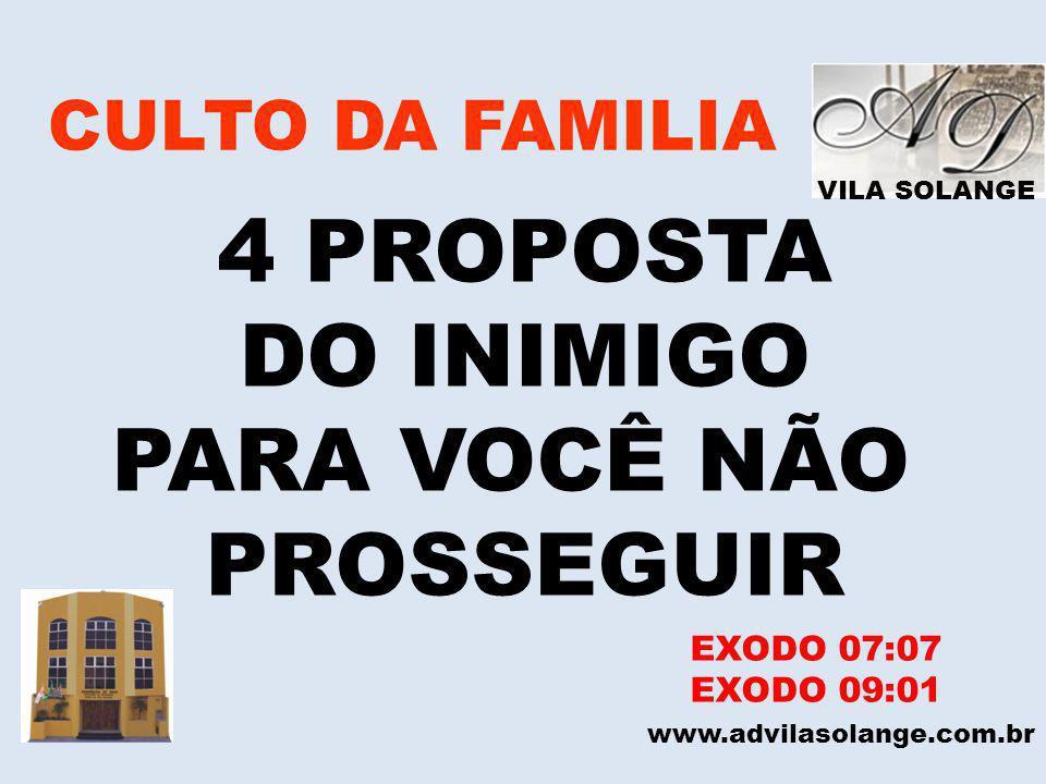4 PROPOSTA DO INIMIGO PARA VOCÊ NÃO PROSSEGUIR CULTO DA FAMILIA