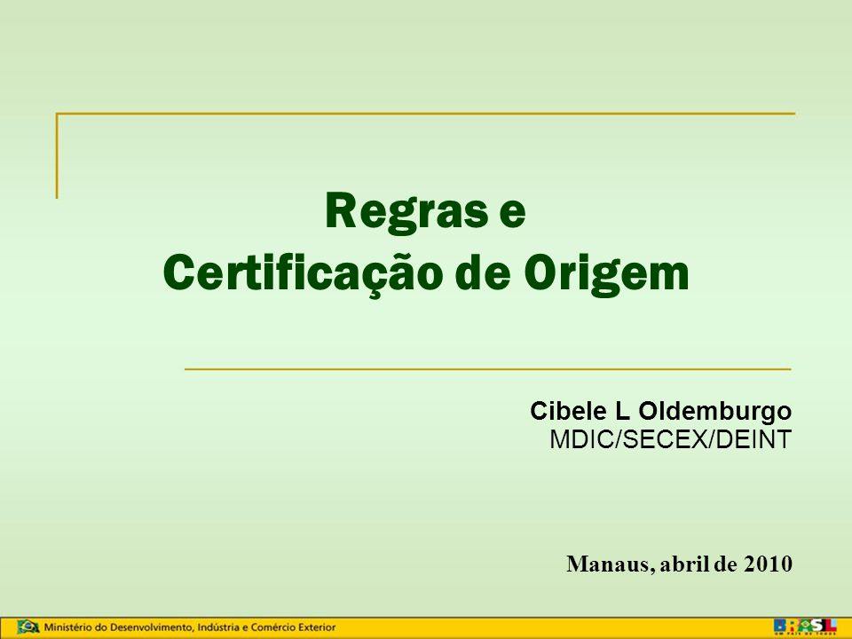 Regras e Certificação de Origem