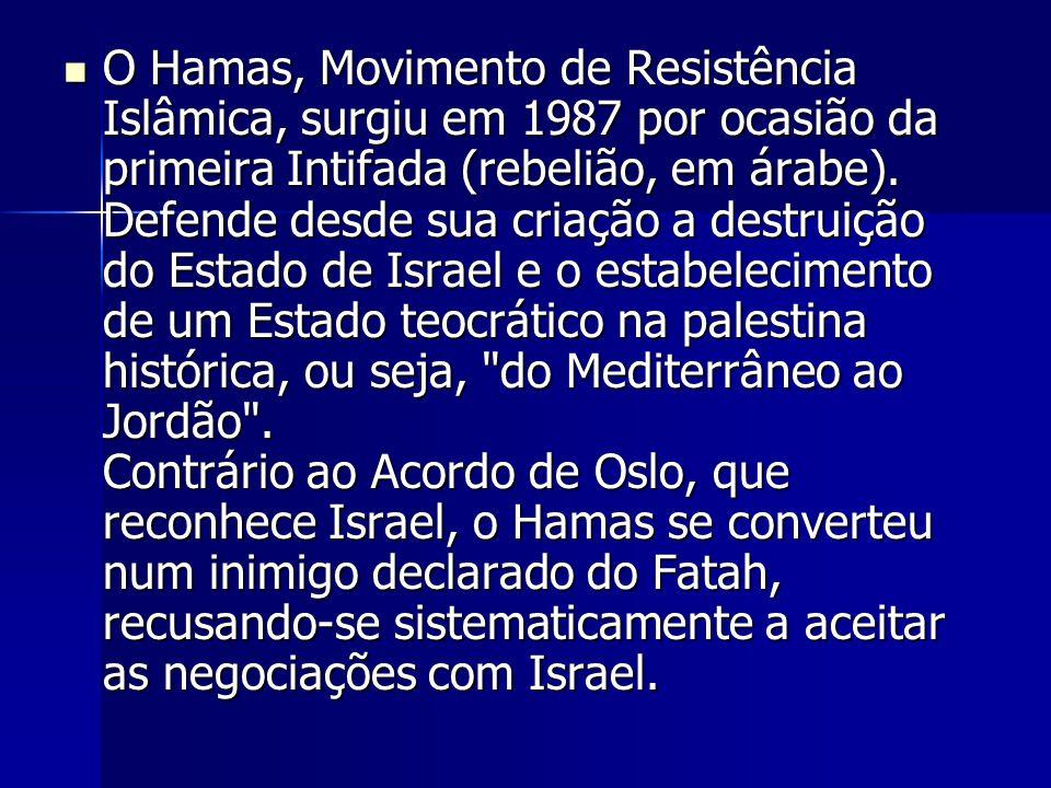 O Hamas, Movimento de Resistência Islâmica, surgiu em 1987 por ocasião da primeira Intifada (rebelião, em árabe).