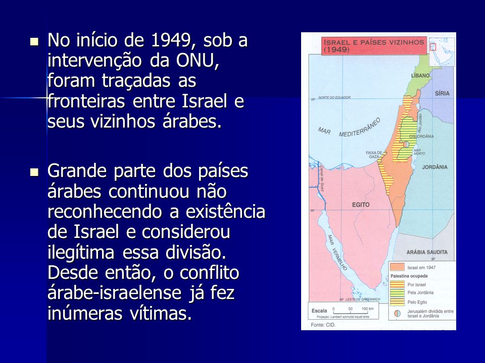 No início de 1949, sob a intervenção da ONU, foram traçadas as fronteiras entre Israel e seus vizinhos árabes.