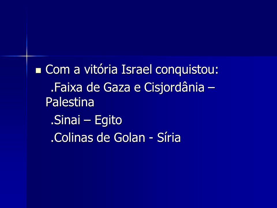 Com a vitória Israel conquistou: