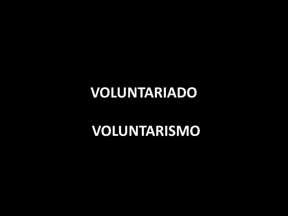 Voluntariado Voluntarismo