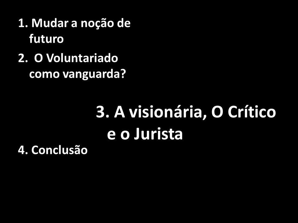 3. A visionária, O Crítico e o Jurista