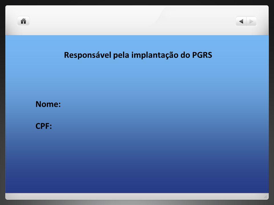 Responsável pela implantação do PGRS