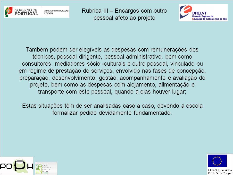 Rubrica III – Encargos com outro pessoal afeto ao projeto