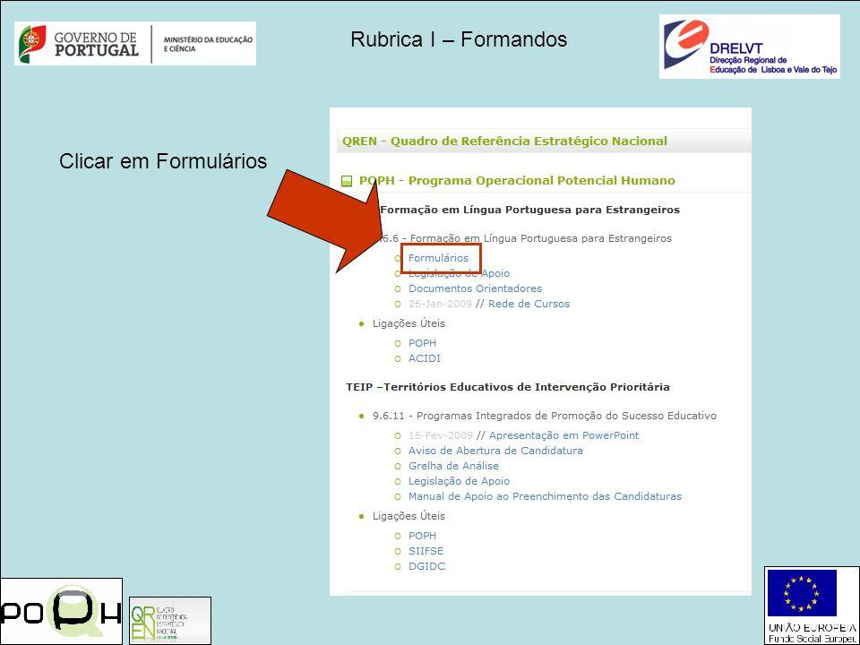 Rubrica I – Formandos Clicar em Formulários