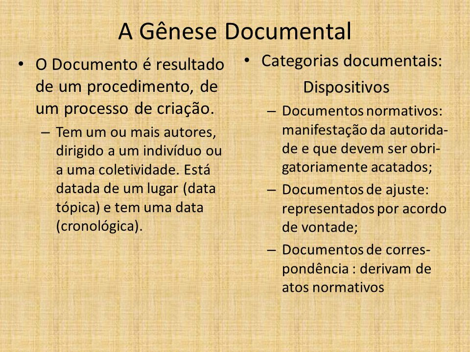 A Gênese Documental Categorias documentais: