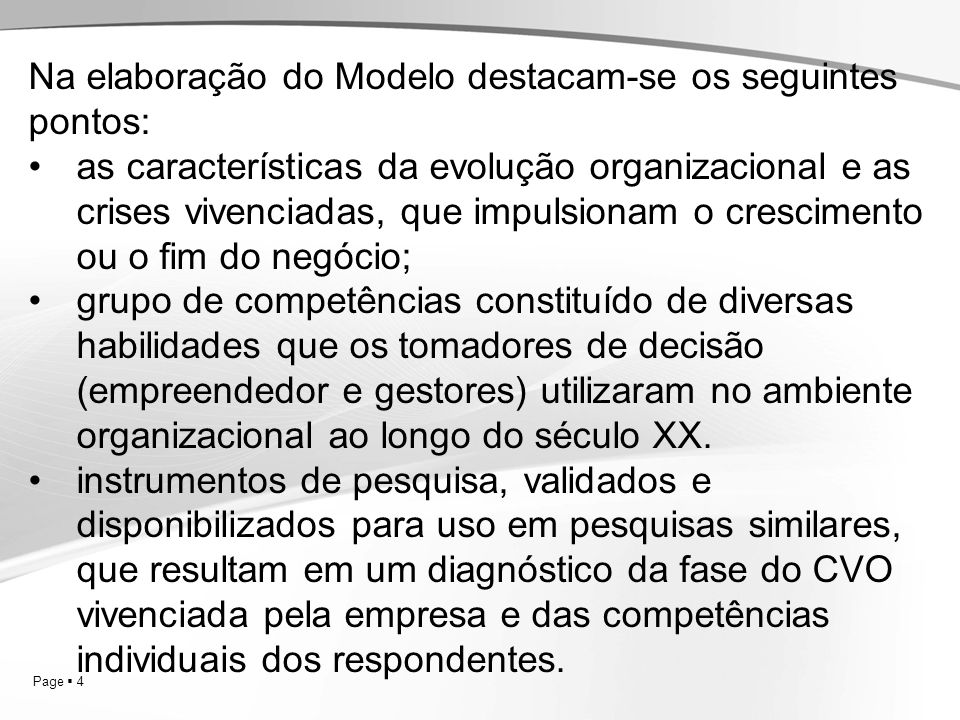 Na elaboração do Modelo destacam-se os seguintes pontos:
