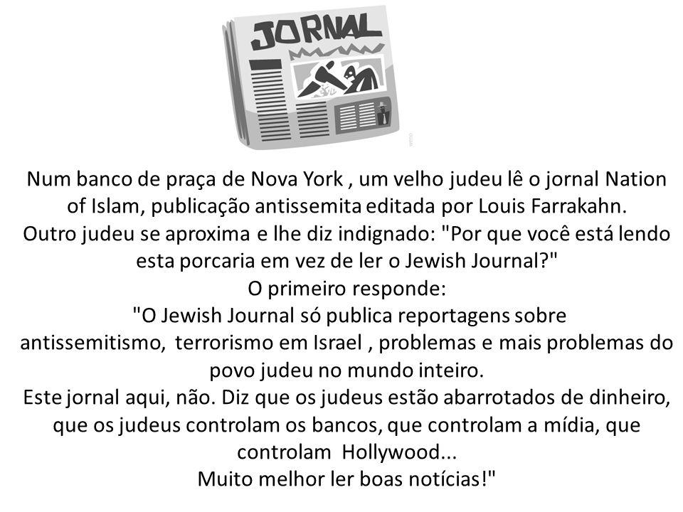 Num banco de praça de Nova York , um velho judeu lê o jornal Nation of Islam, publicação antissemita editada por Louis Farrakahn.