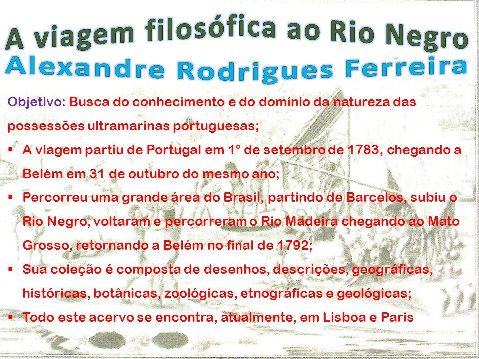 A viagem filosófica ao Rio Negro Alexandre Rodrigues Ferreira