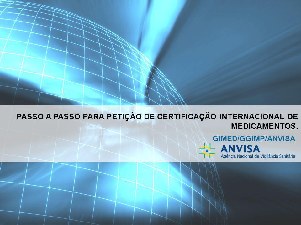 PASSO A PASSO PARA PETIÇÃO DE CERTIFICAÇÃO INTERNACIONAL DE MEDICAMENTOS.