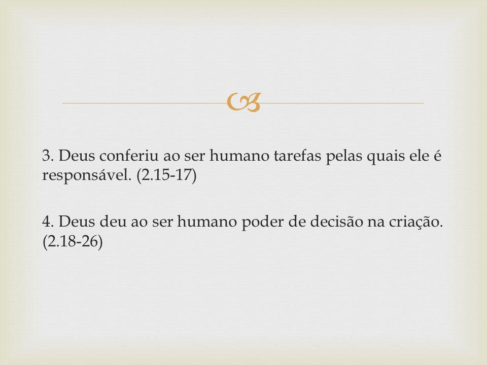 3. Deus conferiu ao ser humano tarefas pelas quais ele é responsável