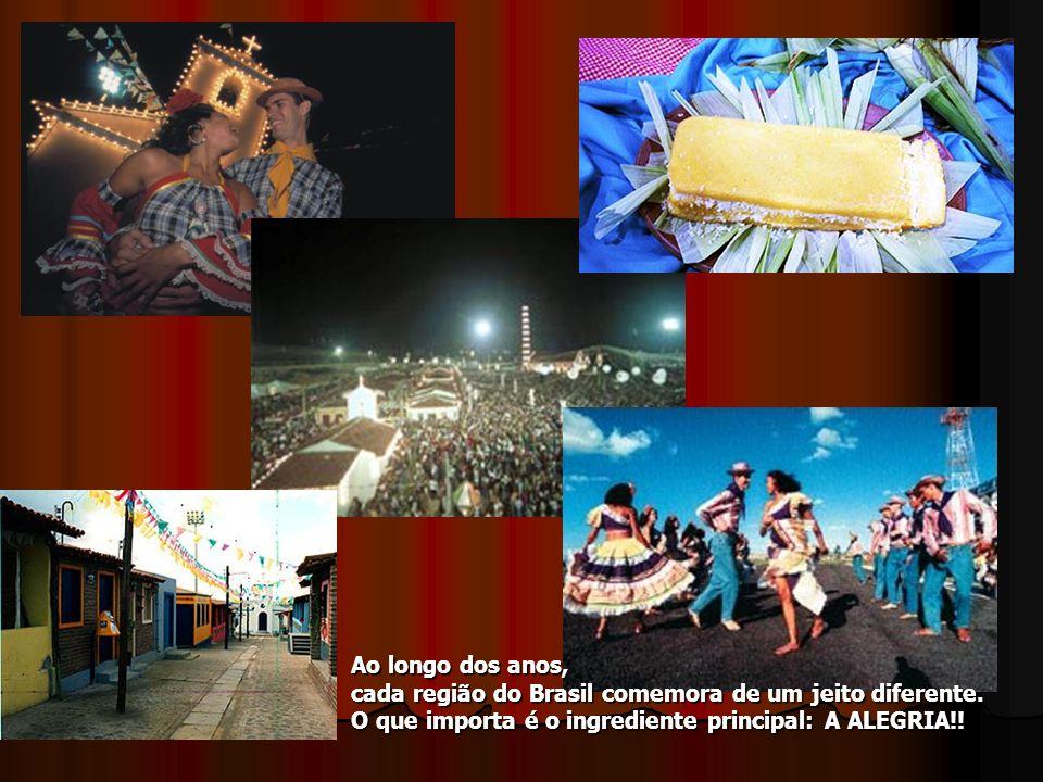 Ao longo dos anos, cada região do Brasil comemora de um jeito diferente.