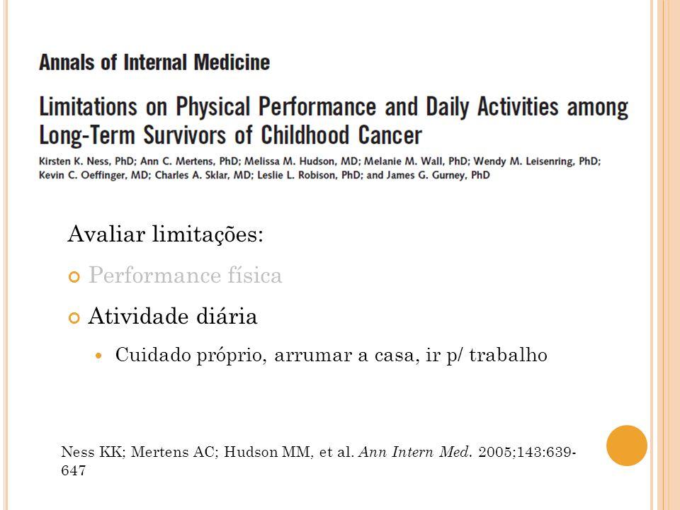 Avaliar limitações: Performance física Atividade diária
