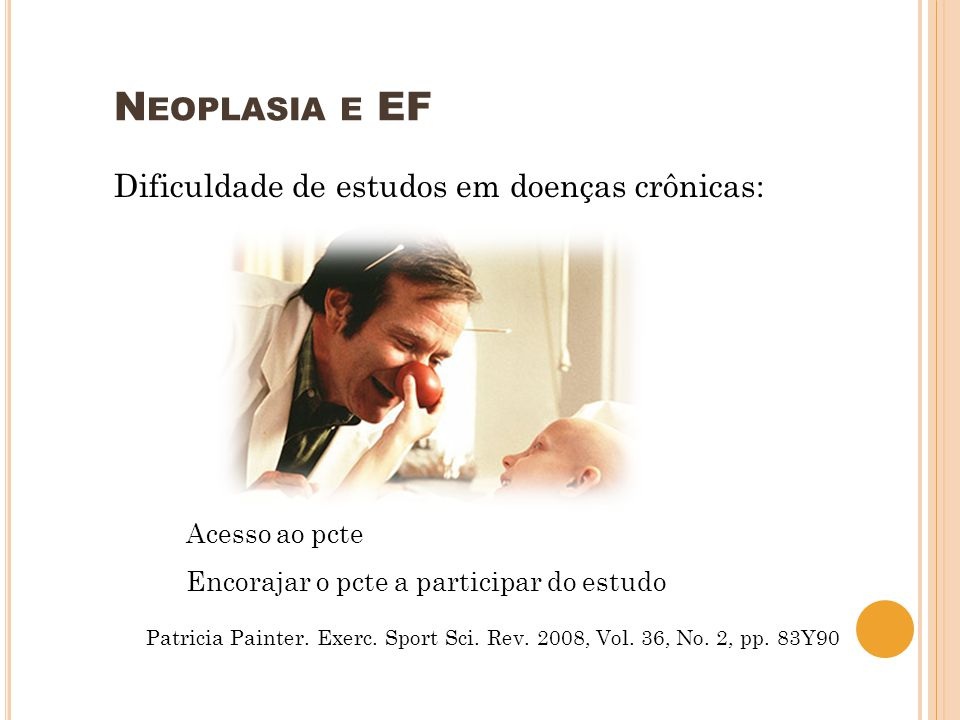 Neoplasia e EF Dificuldade de estudos em doenças crônicas: