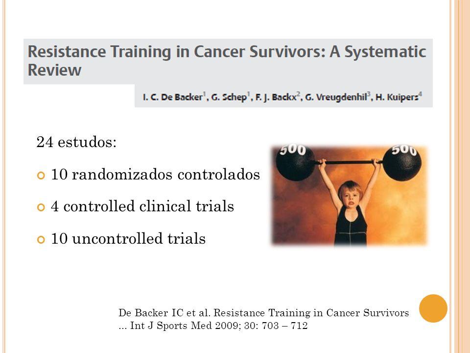 10 randomizados controlados 4 controlled clinical trials