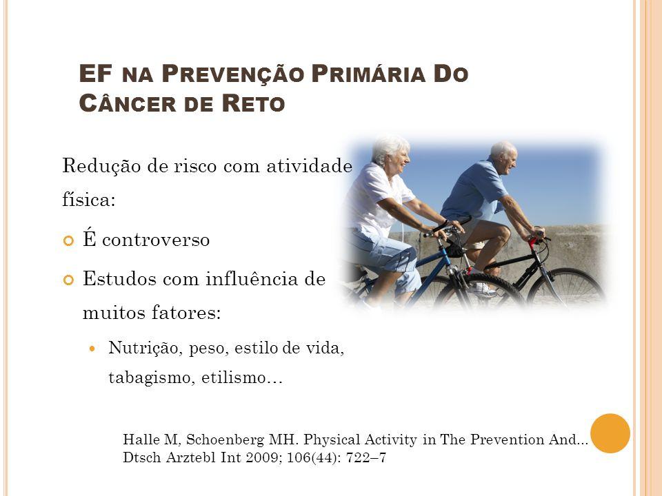 EF na Prevenção Primária Do Câncer de Reto