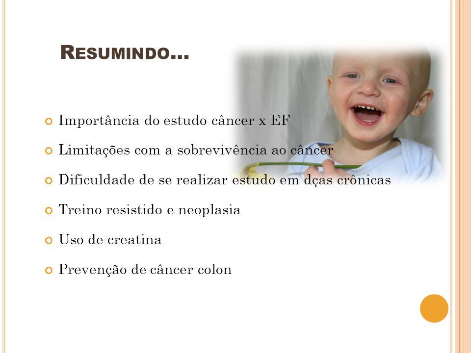 Resumindo… Importância do estudo câncer x EF