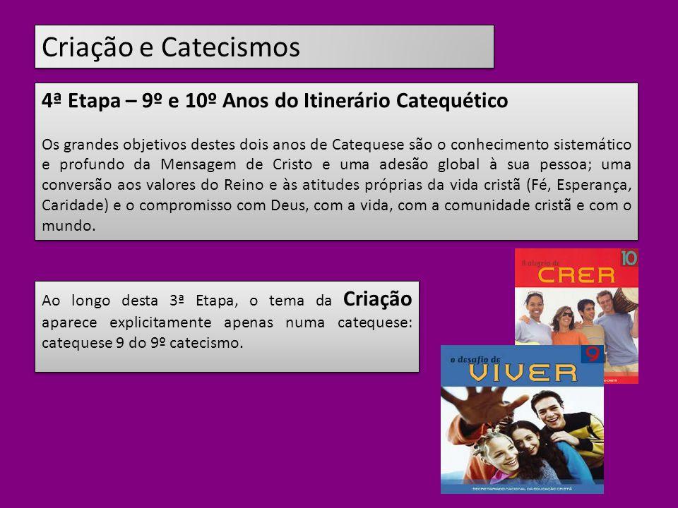 Criação e Catecismos 4ª Etapa – 9º e 10º Anos do Itinerário Catequético.