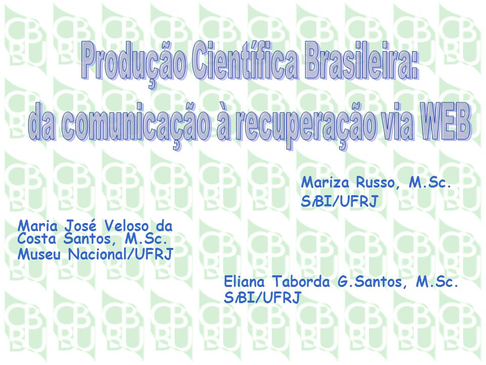 Produção Científica Brasileira: da comunicação à recuperação via WEB