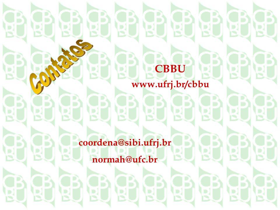 Contatos CBBU www.ufrj.br/cbbu coordena@sibi.ufrj.br normah@ufc.br
