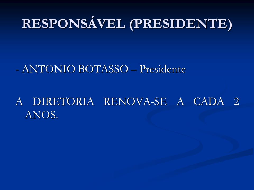 RESPONSÁVEL (PRESIDENTE)