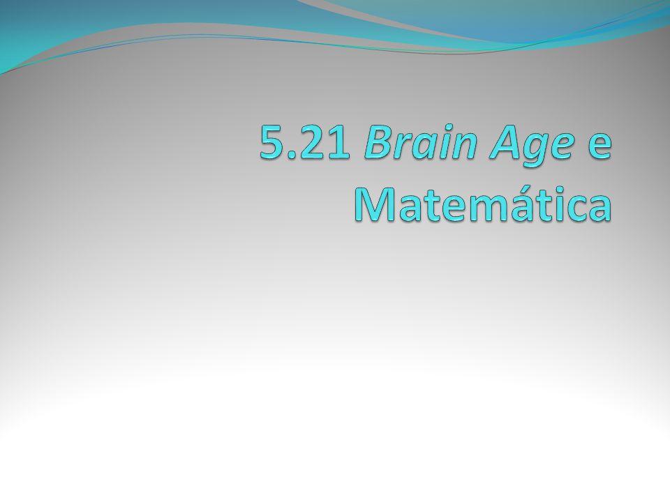 5.21 Brain Age e Matemática