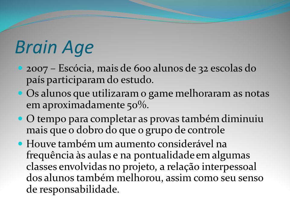 Brain Age 2007 – Escócia, mais de 600 alunos de 32 escolas do país participaram do estudo.