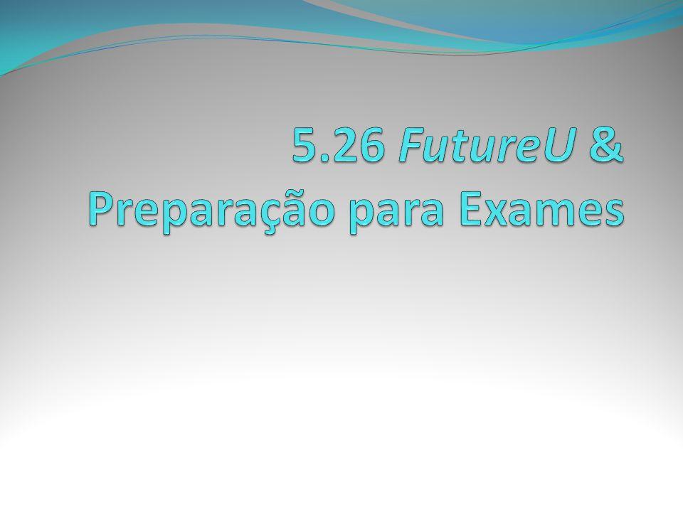 5.26 FutureU & Preparação para Exames