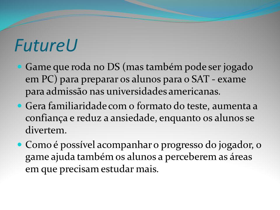 FutureU Game que roda no DS (mas também pode ser jogado em PC) para preparar os alunos para o SAT - exame para admissão nas universidades americanas.